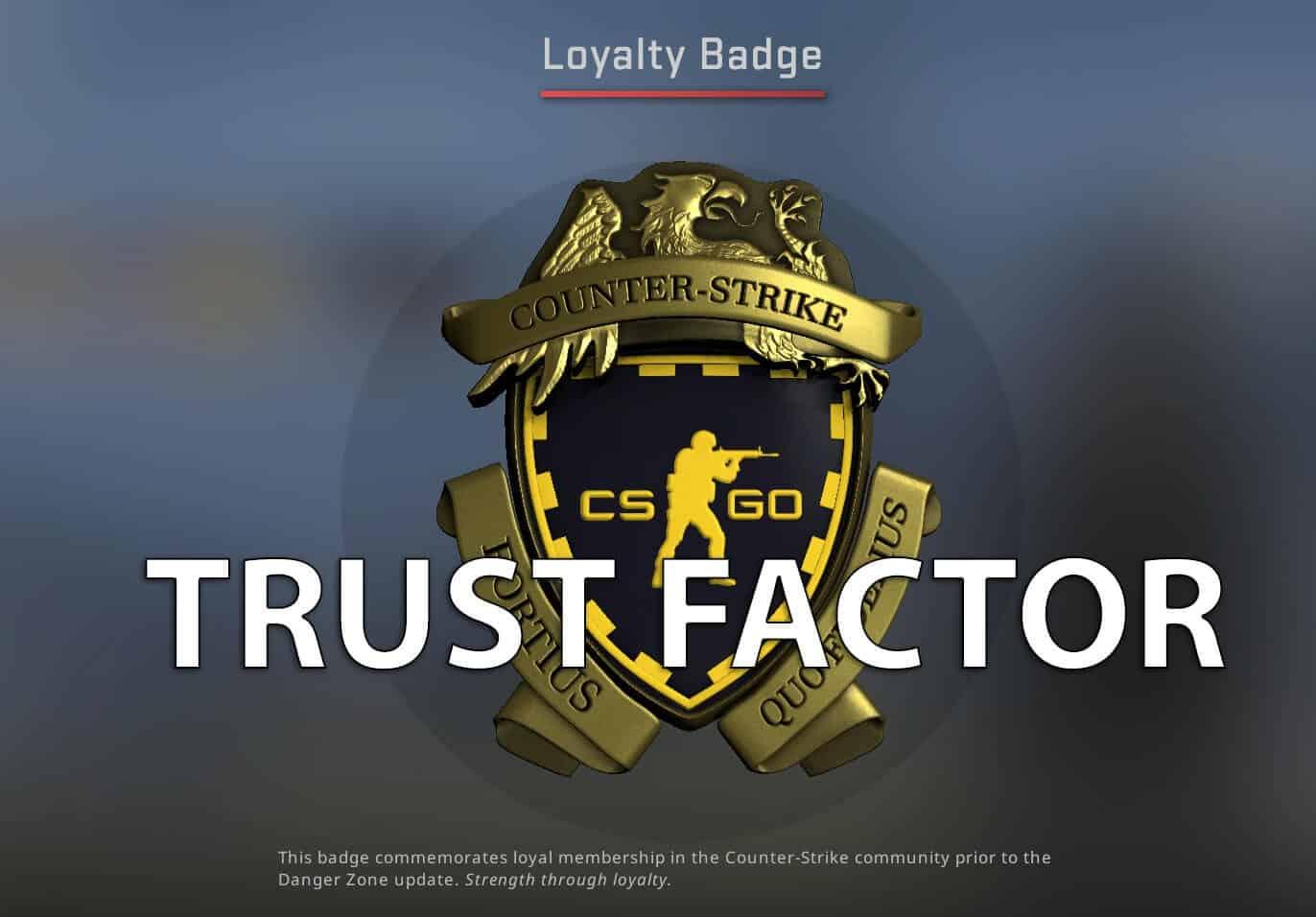 Trust factor csgo
